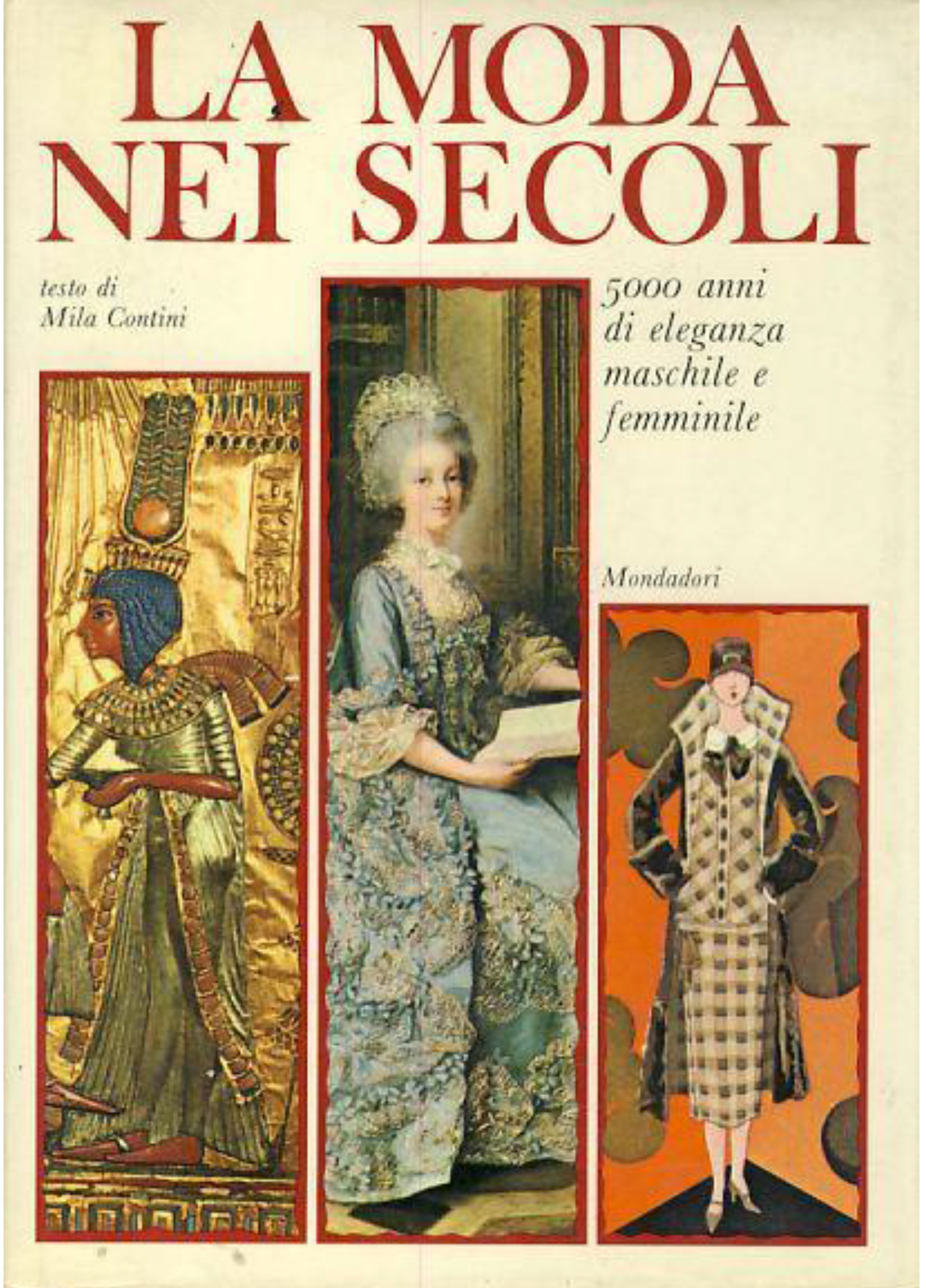 La moda nei secoli_Mila Contini_Mondadori_1965