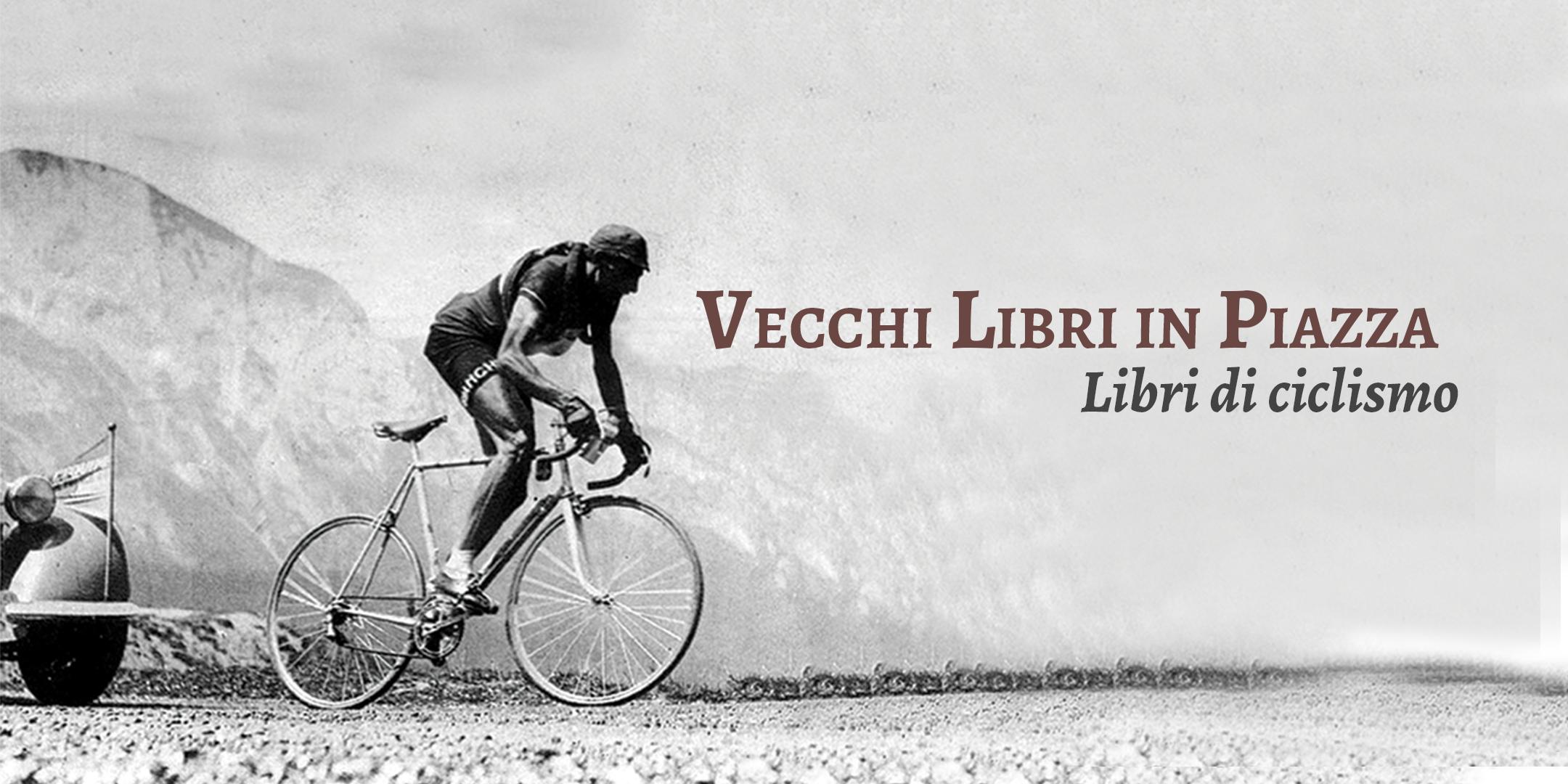 Vecchi Libri in Piazza – I 100 anni di Fausto Coppi. Libri di ciclismo